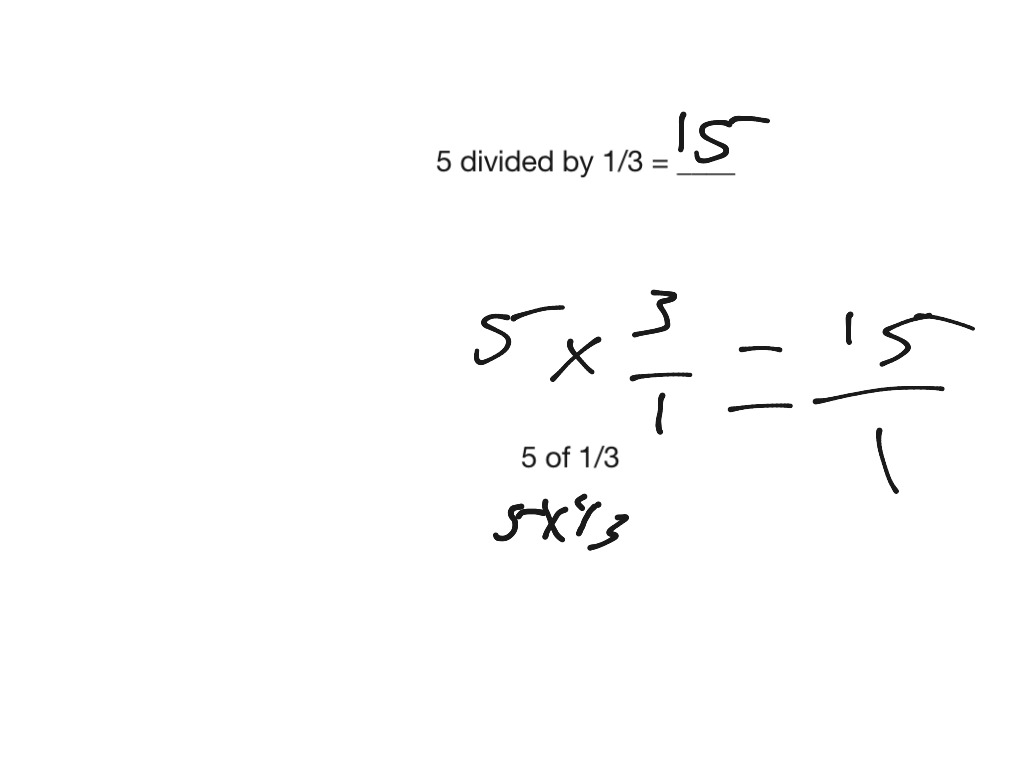 5 divided by 1 3 math fractions multiplying and dividing