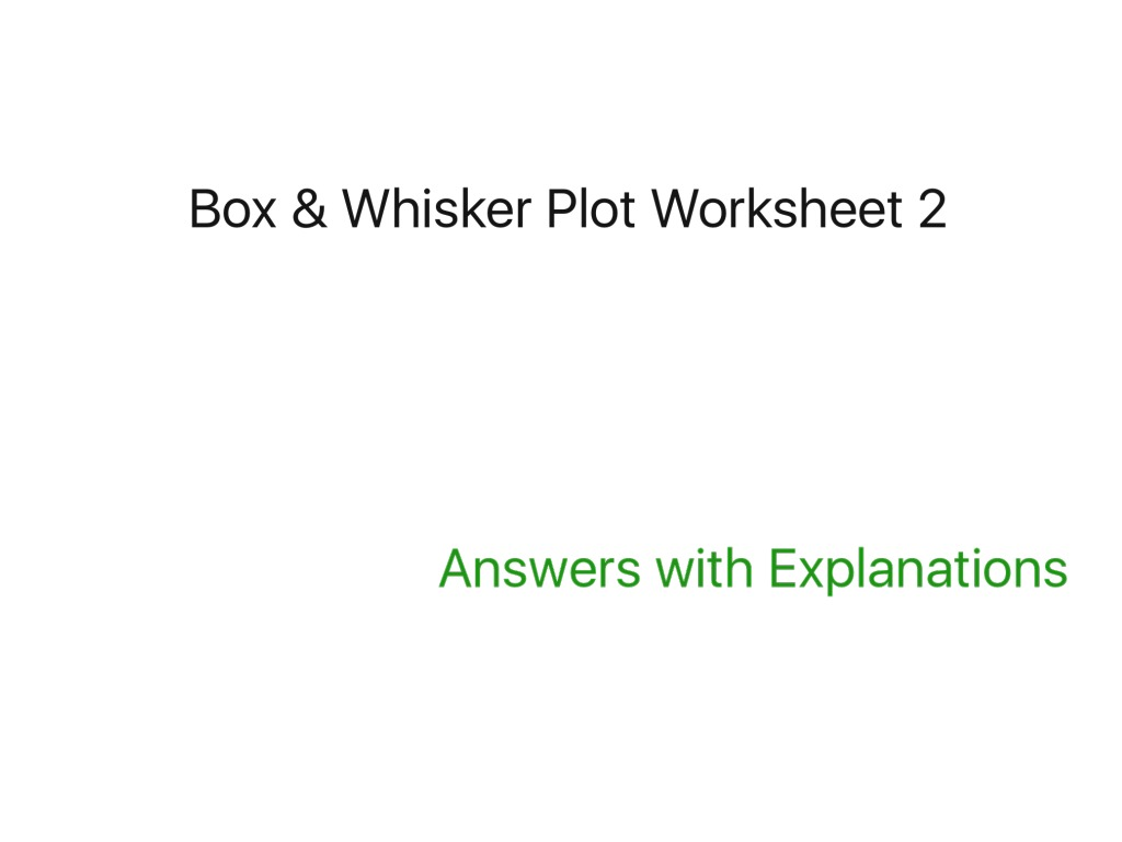 Box Whisker Plot Worksheet 2 Math Showme