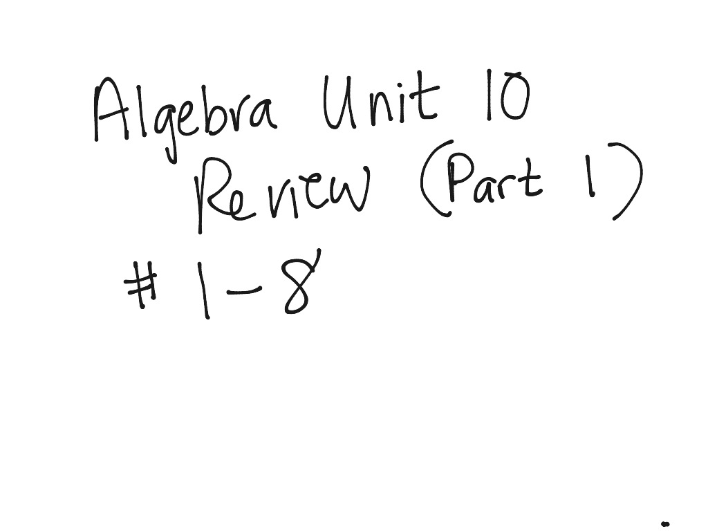 Algebra Unit 10 REVIEW -- Part 1 (#1- 8) | Math, Algebra