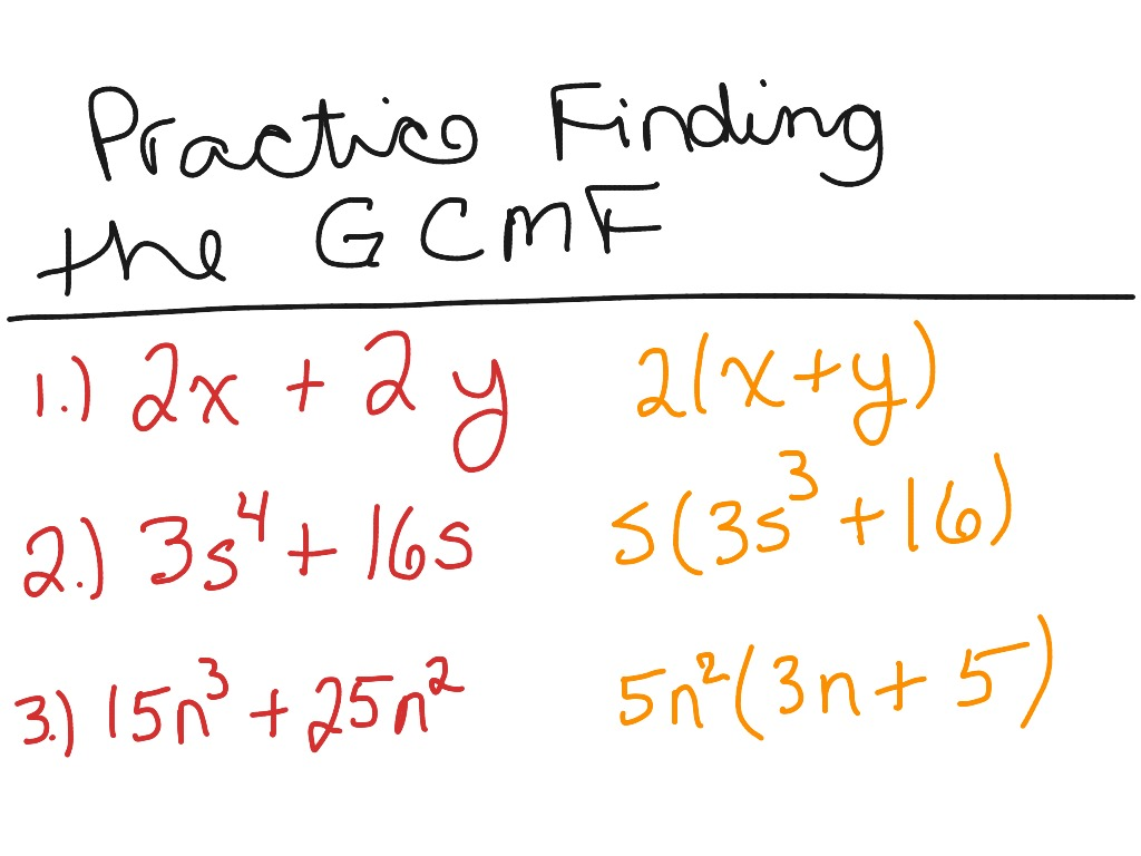 ShowMe word problems of FINDING GREATEST MON MONOMIAL FACTOR