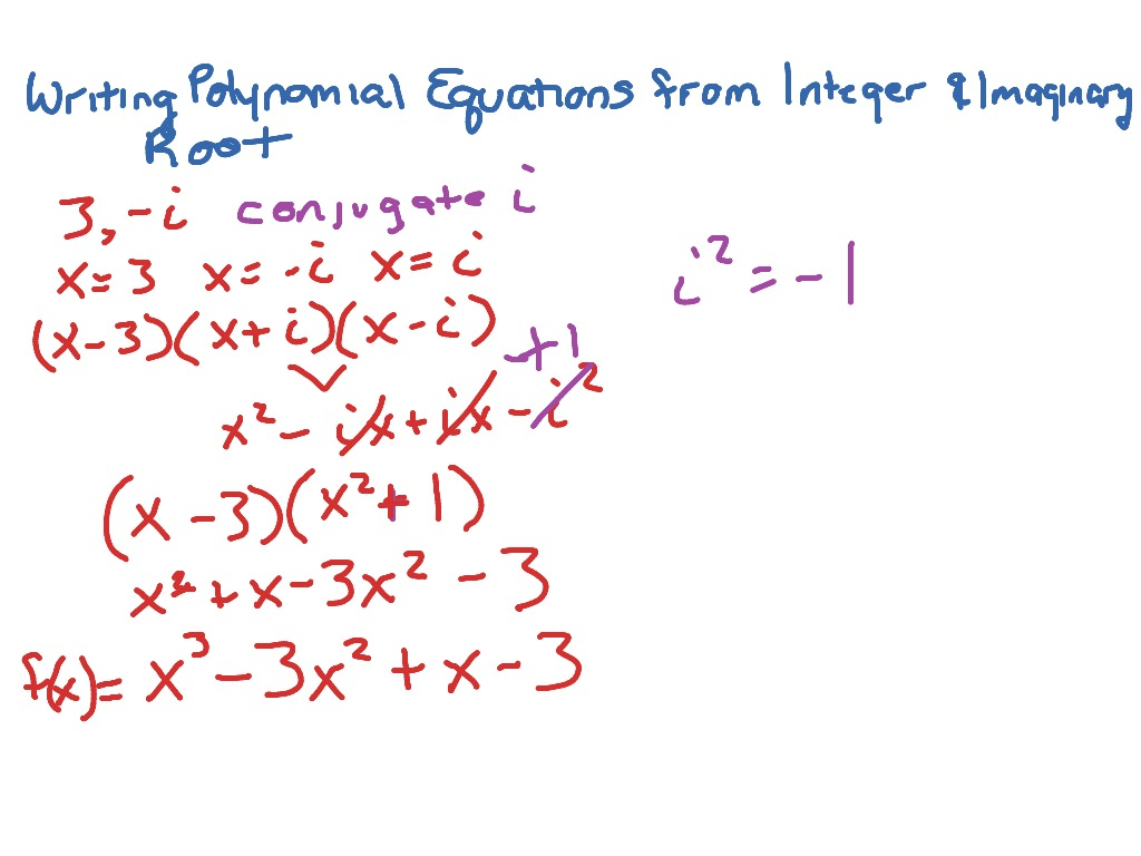 Writing polynomial equations with integer and imaginary roots writing polynomial equations with integer and imaginary roots math algebra 2 imaginary numbers writing equations from zeros n7 showme falaconquin